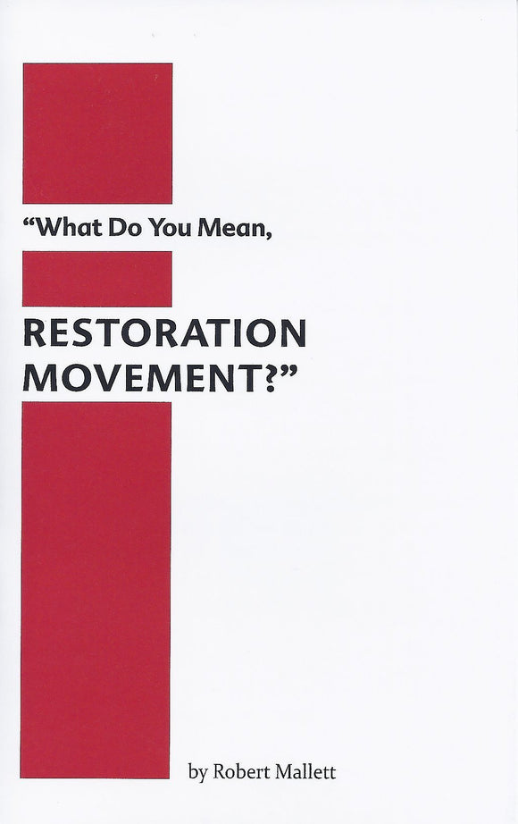 What Do You Mean, Restoration Movement?