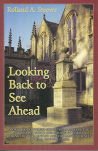 Looking Back to See Ahead by Rolland A. Steever