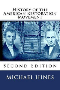 History of the Restoration Movement by Mike Hines