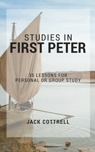 Studies in First Peter: 35 Lessons for Personal or Group Study by Dr. Jack Cottrell