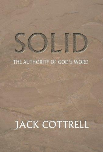 Solid: The Authority of God's Word by Jack Cottrell