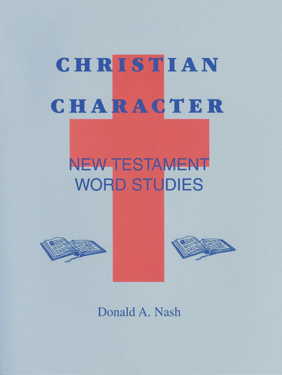 Christian Character: New Testament Word Studies