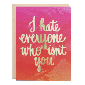 Hate Everyone Who Isn't You