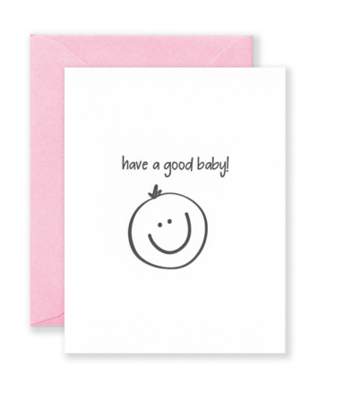 Have a Good Baby! Greeting Card