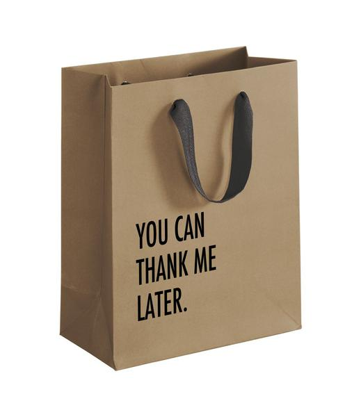 Gift Bag - You Can Thank Me Later