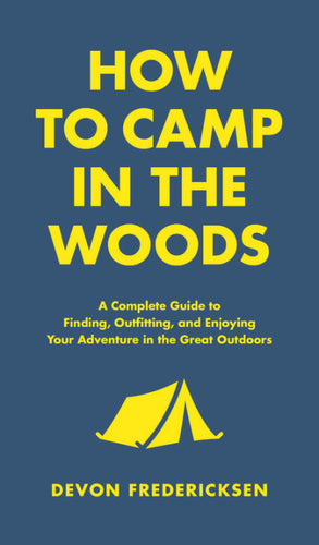 How to Camp in the Woods
