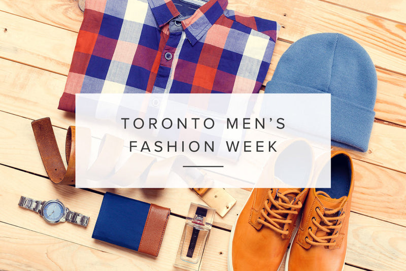 Are You Ready For TOM – Toronto Men's Fashion Week?