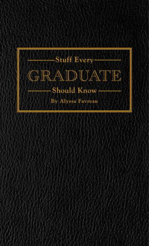 Stuff Every Graduate Should Know