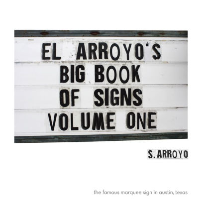 El Arroyo's Big Book of Signs Volume One