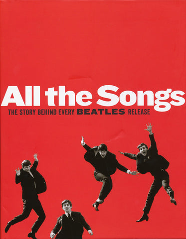 All the Songs; The Story Behind Every Beatles Release