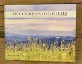 Lift Your Eyes to the HIlls
