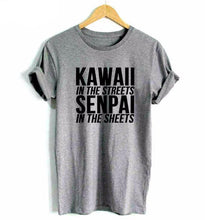 """Kawaii In The Streets Senpai In The Sheets"" T-Shirt - Neko Suki,"