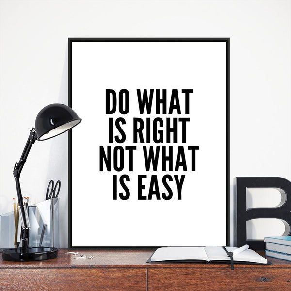 tableau déco toile maison chambre enfant Poster Do What is Right, Not What is Easy