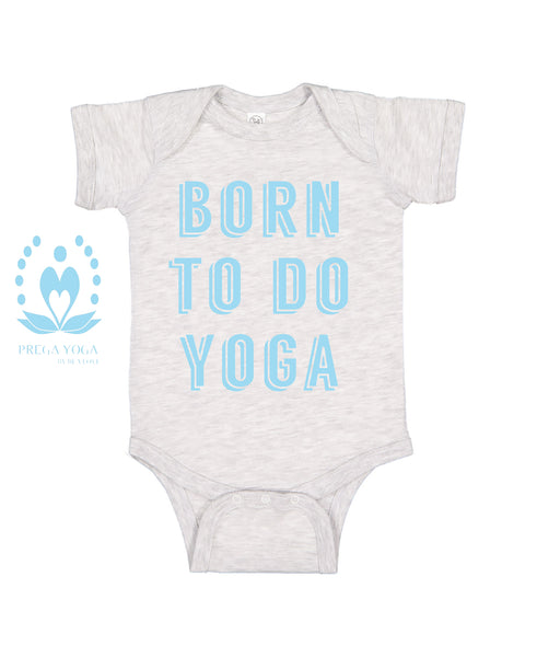 Mantra Baby Onesie -Born to Do Yoga
