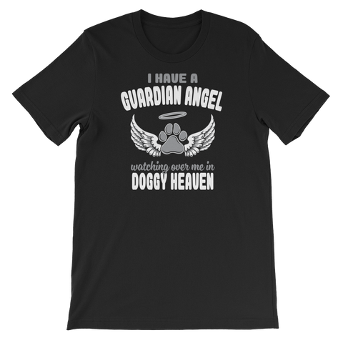 I Have A Guardian Angel Watching Over Me In Doggy Heaven - Short-Sleeve Unisex T-Shirt - Cozzoo