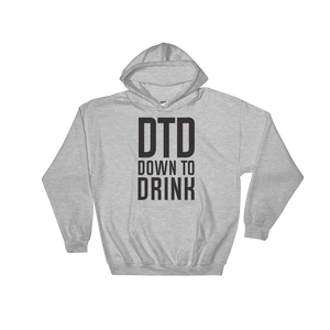 DTD Down to Drink - Hoodie Sweatshirt Sweater - Cozzoo