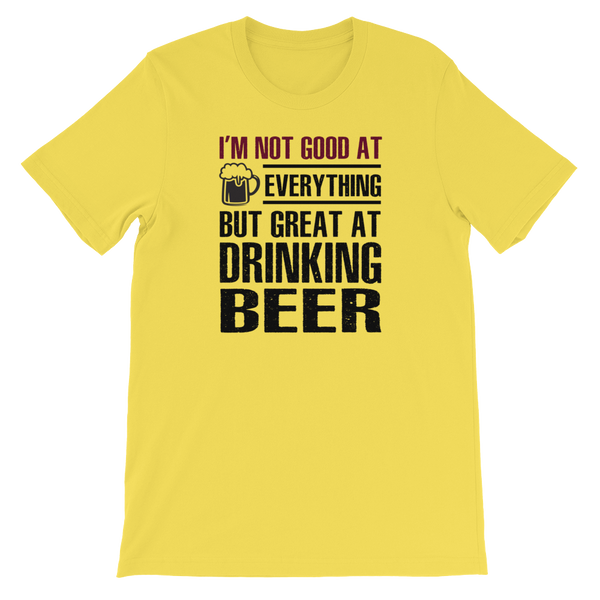 I'm Not Good At Everything But Great At Drinking Beer - Short-Sleeve Unisex T-Shirt - Cozzoo