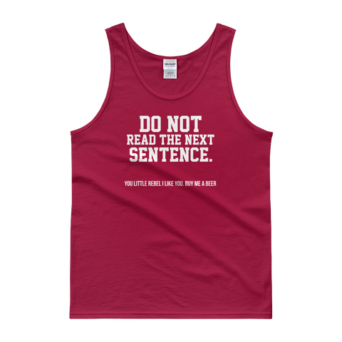 Do Not Read The Next Sentence. You Little Rebel I Like You. Buy Me A Beer - Tank top - Cozzoo