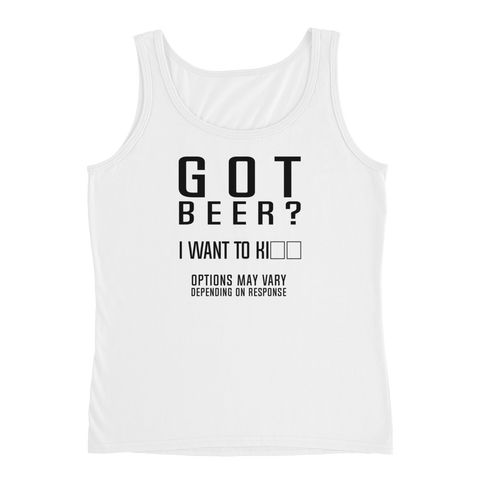 Got Beer? I Want To Kill. Options May Vary Depending On Response - Ladies' Tank - Cozzoo