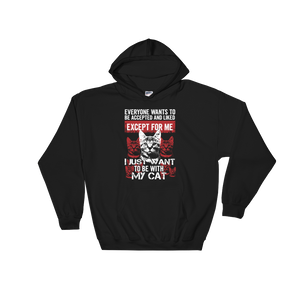 Everyone wants to be accepted and liked Except for me I just want to be with my cat - Hoodie Sweatshirt Sweater - Cozzoo