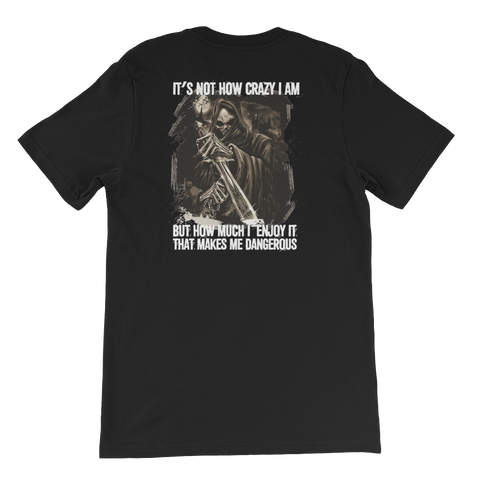 It's not how crazy I am But how much I enjoy it that makes me dangerous - Short-Sleeve Unisex T-Shirt - Cozzoo