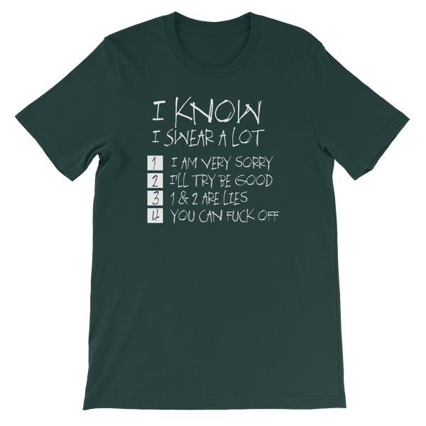 I know I Swear a lot - 1. I am very sorry 2. I'll try be good 3. 1 & 2 are lies 4. You can fuck off - Short-Sleeve Unisex T-Shirt - Cozzoo