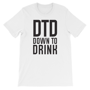 DTD Down to Drink - Short-Sleeve Unisex T-Shirt - Cozzoo