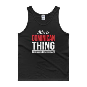 It's A Dominican Thing You Wouldn't Understand - Tank top - Cozzoo