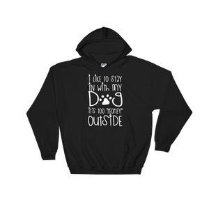 "I Like To Stay In With My Dog It's Too ""Peopley"" Outside - Hoodie Sweatshirt Sweater - Cozzoo"