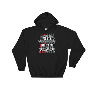 Everyone Wanna Be Fit Until It's Time To Put In The Work - Hoodie Sweatshirt Sweater - Cozzoo
