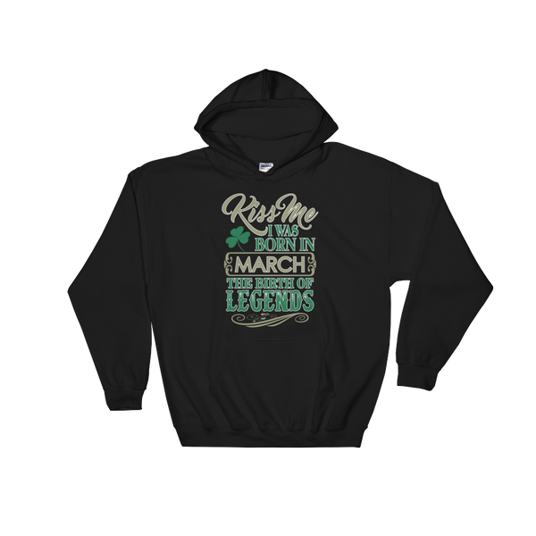 Kiss Me I Was Born In March The Birth Of Legends - Hoodie Sweatshirt - Cozzoo