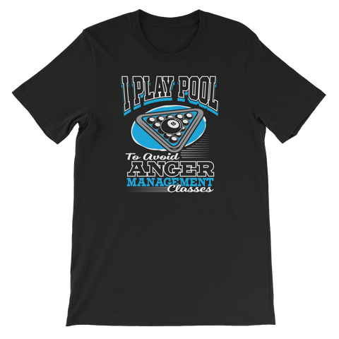 I Play Pool To Avoid Anger Management Classes - Short-Sleeve Unisex T-Shirt - Cozzoo