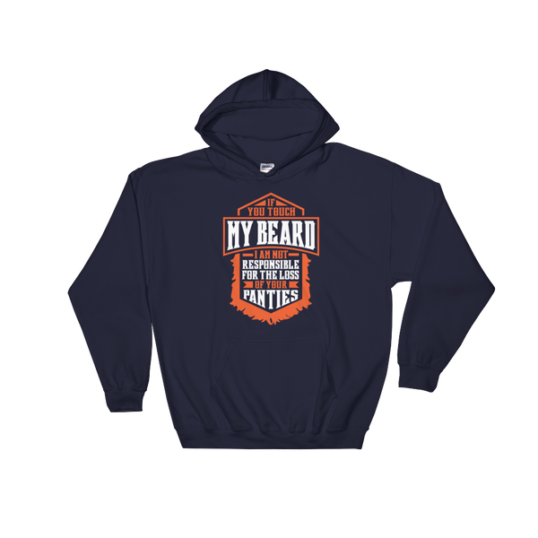 If You Touch My Beard I Am Not Responsible For The Loss Of Your Panties - Hoodie Sweatshirt Sweater - Cozzoo