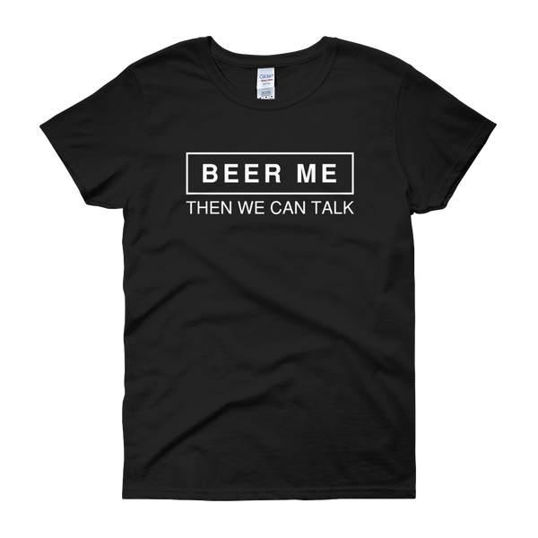 Beer Me Then We Can Talk - Women's short sleeve t-shirt - Cozzoo