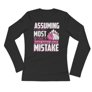 Assuming I Was Like Most Women Was Your First Mistake - Bowling - Ladies' Long Sleeve T-Shirt - Cozzoo