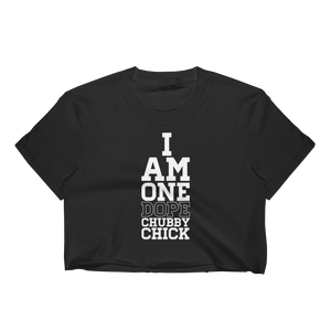 I Am One Dope Chubby Chick - Women's Crop Top - Cozzoo