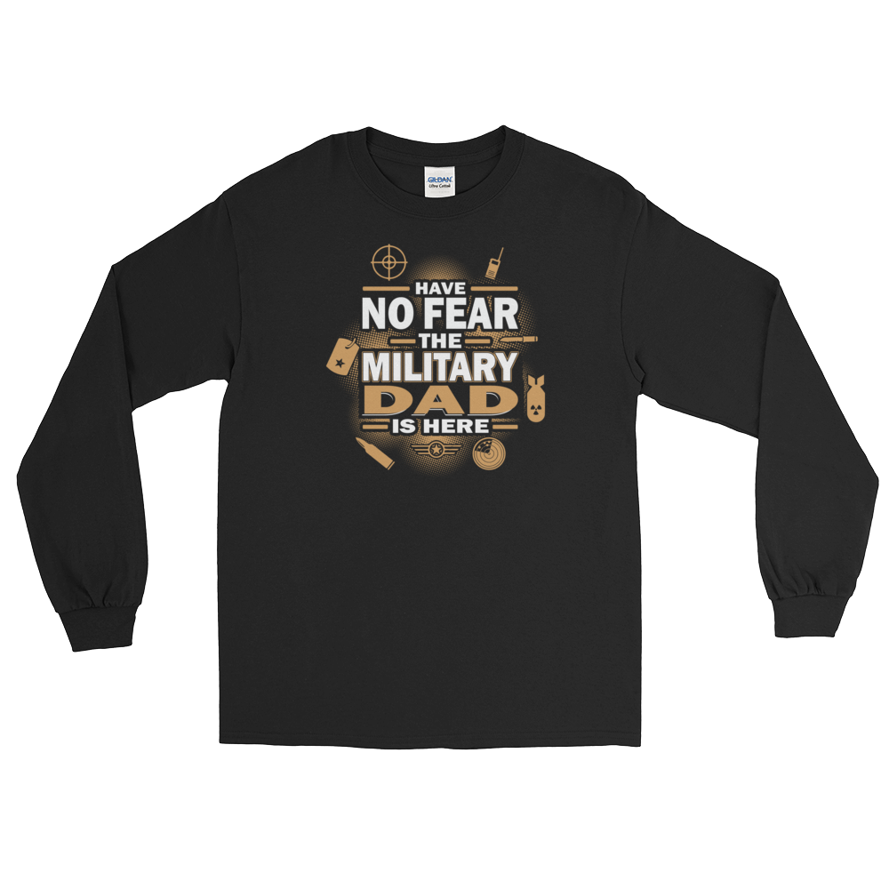 Have No Fear The Military Dad Is Here - Long Sleeve T-Shirt - Cozzoo