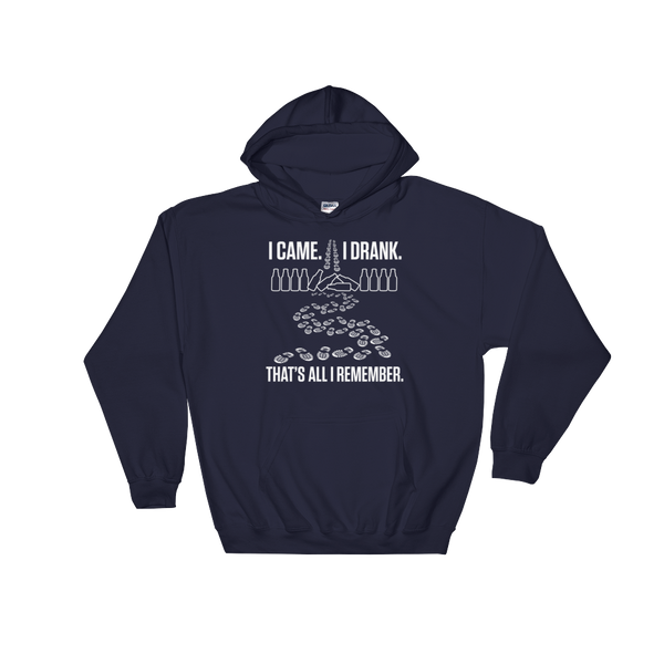 I Came. I Drank. That's All I Remember - Hoodie Sweatshirt Sweater - Cozzoo