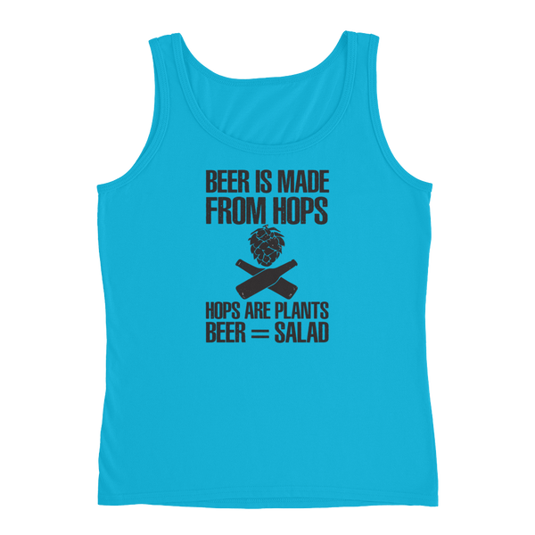 Beer Is Made From Hops. Hops Are Plants. Beer = Salad - Ladies' Tank - Cozzoo