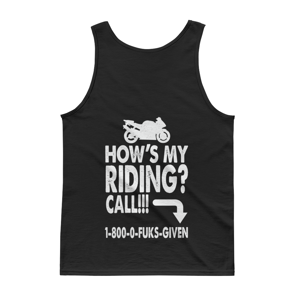 How's My Riding? Call!!! 1-800-0-FUKS-GIVEN - Tank top - Cozzoo