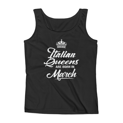 Italian Queens Are Born In March - Ladies' Tank - Cozzoo
