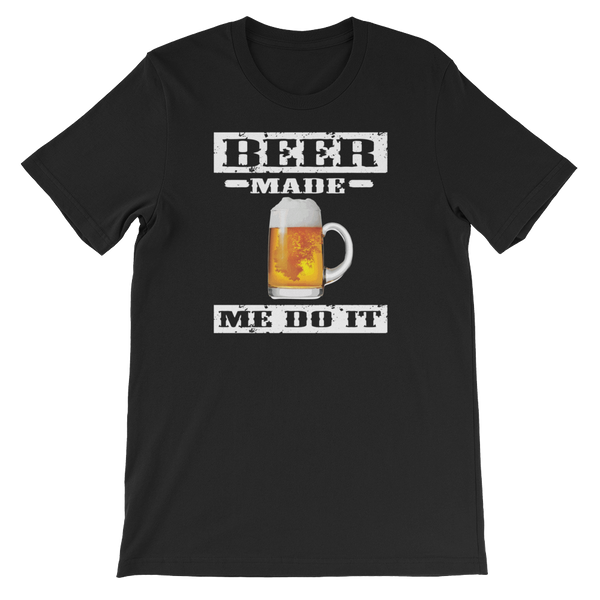 Beer Made Me Do It - Short-Sleeve Unisex T-Shirt - Cozzoo