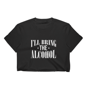 I'll Bring The Alcohol - Women's Crop Top - Cozzoo