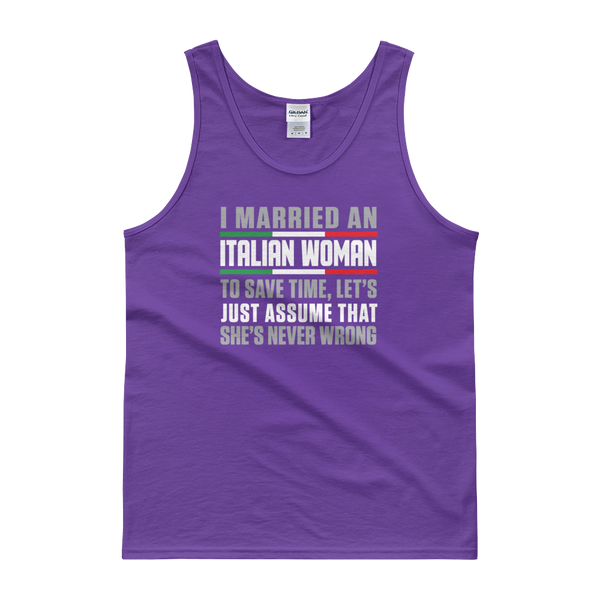 I Married An Italian Woman To Save Time Let's Just Assume That She's Never Wrong - Tank top - Cozzoo
