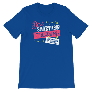Best Smartass Girlfriend Ever - Short-Sleeve Unisex T-Shirt - Cozzoo