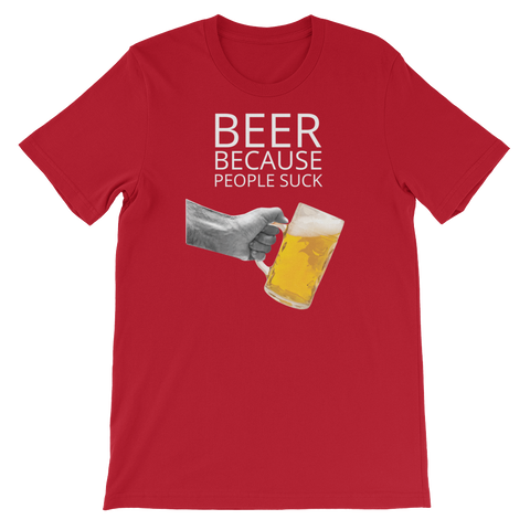 Beer Because People Suck - Short-Sleeve Unisex T-Shirt - Cozzoo