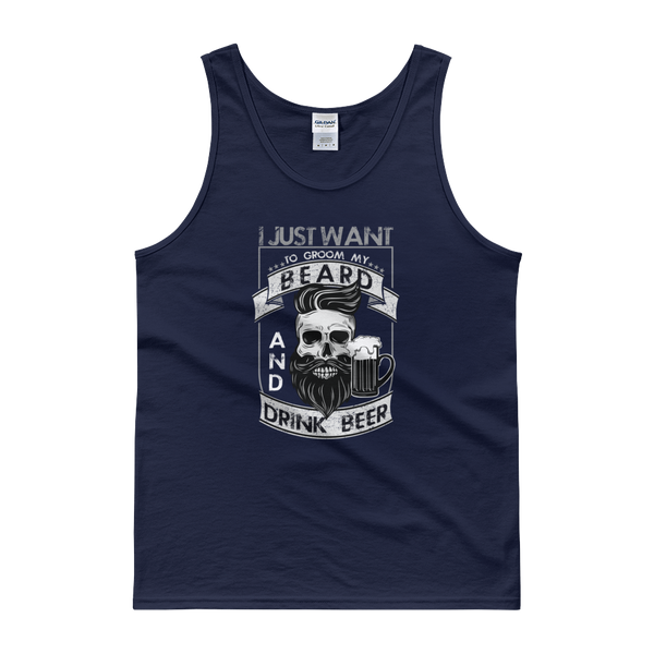 I Just Want To Groom My Beard And Drink Beer - Tank top - Cozzoo