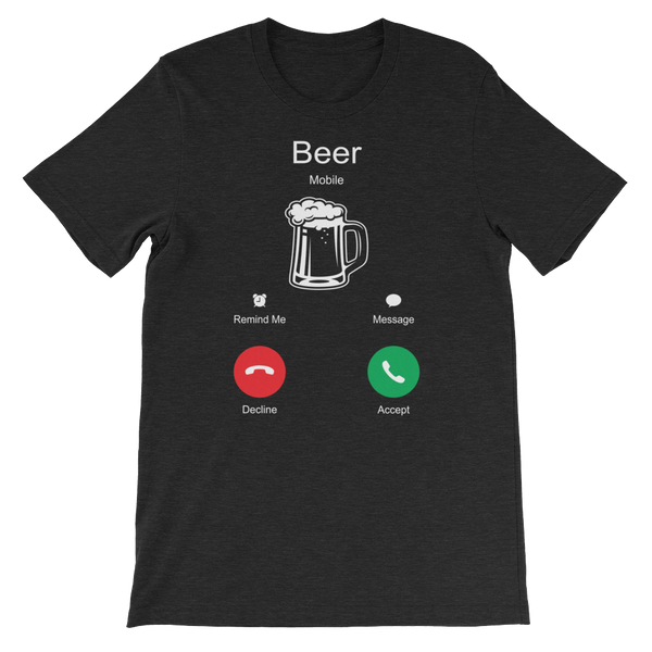 Beer Is Calling - Short-Sleeve Unisex T-Shirt - Cozzoo