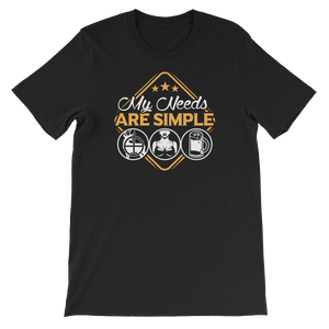 Hunting | Boobs | Beer - My Needs Are Simple - Short-Sleeve Unisex T-Shirt - Cozzoo