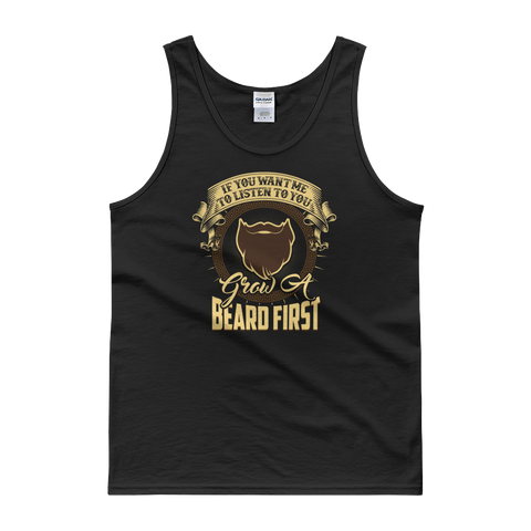 If You Want Me To Listen To You… Grow A Beard First - Tank top - Cozzoo